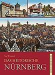 Das historische Nürnberg: Bilder erzä...
