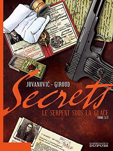 Secrets, Le Serpent sous la glace - tome 3 - Secrets, Le Serpent sous la glace, tome 3
