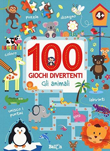 Gli animali. 100 giochi divertenti. Ediz. a colori