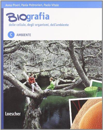 Biografia delle cellule, degli organismi, dell'ambiente. Con espansione online. Per le Scuole superiori: 3