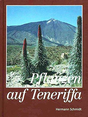 Pflanzen auf Teneriffa: Ein naturkundlicher Führer