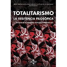 Totalitarismo: la resistencia filosófica: 15 estudios de pensamiento político contemporáneo (Ventana Abierta)