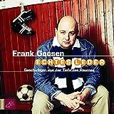 Echtes Leder: Geschichten aus der Tiefe des Raumes - Frank Goosen