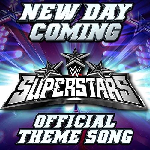 New Day Coming (WWE Superstars Theme) (Wwe Theme Music)
