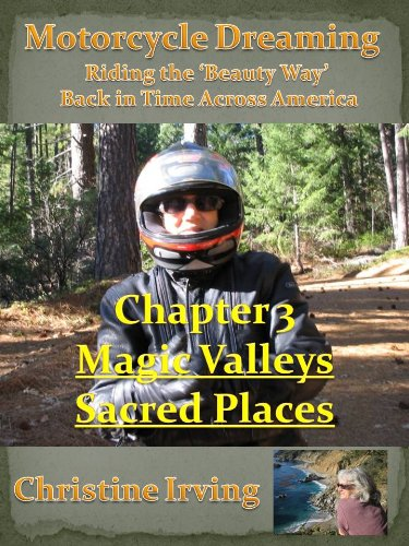 Motorcycle Dreaming - Riding the 'Beauty Way' - Chapter 03 - Magic Valleys - Sacred Places (English Edition)