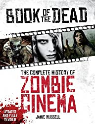 Book of the Dead: The Complete History of Zombie Cinema (Updated & Fully Revised Edition) by Jamie Russell (2014-10-14)