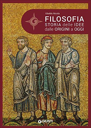 Filosofia. Storia delle idee dalle origini a oggi