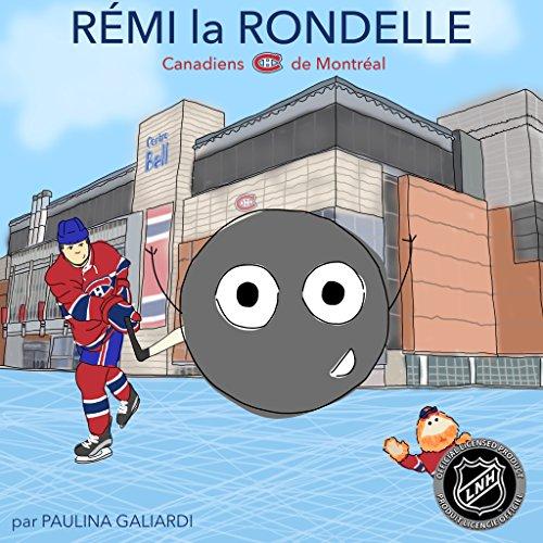 Rémi La Rondelle: Canadiens De Montreal par Paulina Galiardi