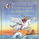 Atticus the Storyteller's 100 Greek Myths Volume 1