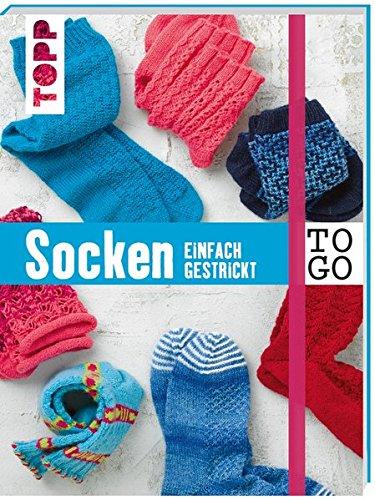 Stricken to go: Socken: einfach gestrickt (Stricken Einfache Socken)