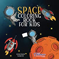 Space Coloring Book for Kids: Astronauts, Planets, Space Ships, and Outer Space for Kids Ages 6-8, 9-12: 3 (Coloring…