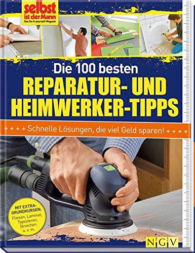 die-100-besten-reparatur-und-heimwerker-tipps-mit-extra-grundkursen-fliesen-laminat-tapezieren-strei