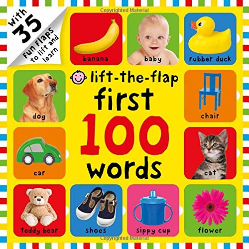 First 100 Words Lift-the-Flap: Over 35 Fun Flaps to Lift...