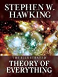 THE ILLUSTRATED THEORY OF EVERYTHING:...