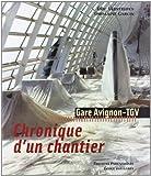 Chronique d'un chantier - Gare Avignon-TGV