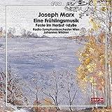 Marx - Eine Fruehlingsmusik (Symphonic Works)