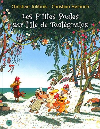 Les P'tites poules : Les p'tites poules sur l'île de Toutégratos