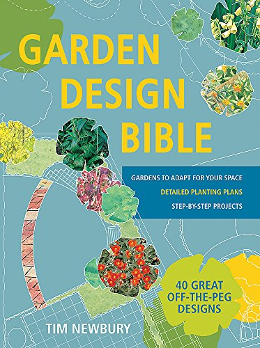 Planting Design (Garden Design Bible: 40 great off-the-peg designs - Detailed planting plans - Step-by-step projects - Gardens to adapt for your space)