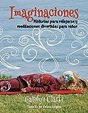 Image de Imaginaciones: Historias para relajarse y meditaciones divertidas para niños (Imaginations Spanish Edition)