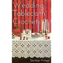 Wedding Tablecloth: Crochet Lace Pattern (English Edition)
