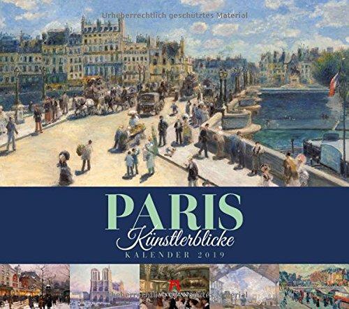 Paris - Künstlerblicke 2019, Wandkalender im Querformat (54x48 cm) - Kunstkalender / Städtekalender (Impressionismus) mit Monatskalendarium