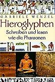 Hieroglyphen: Schreiben und lesen wie die Pharaonen by Gabriele Wenzel (2001-08-01) - Gabriele Wenzel