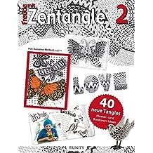 Freude mit Zentangle® 2: 40 neue Tangles Muster und ^Stempel-Ideen