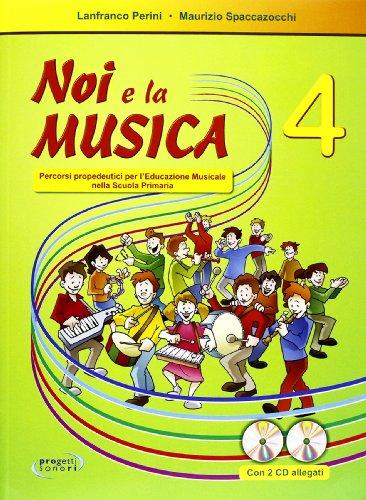 Noi e la musica. Con CD Audio: 4