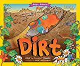 Jump Into Science: Dirt (Jump Into Science )