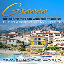 Greece: The 30 Best Tips for Your Trip to Greece