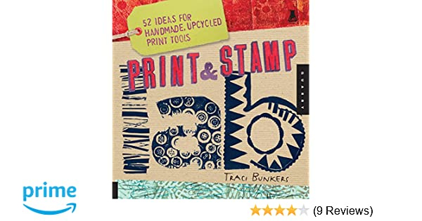Print /& Stamp Lab Upcycled Print Tools 52 Ideas for Handmade