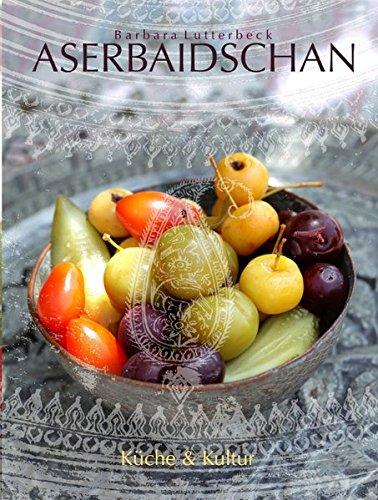 Suchen : Aserbaidschan: Kultur und Küche