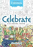 BLISS Celebrate! Coloring Book: Your Passport to Calm (Adult Coloring)