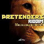 Pretenders Riddim