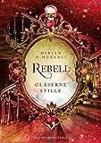 Rebell: Gläserne Stille von Mirjam H. Hüberli