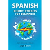 Spanish Short Stories for Beginners: 20 Captivating Short Stories to Learn Spanish & Grow Your Vocabulary the Fun Way…