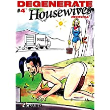 Degenerate Housewives - tome 4: 04 (PETITS PETARDS)