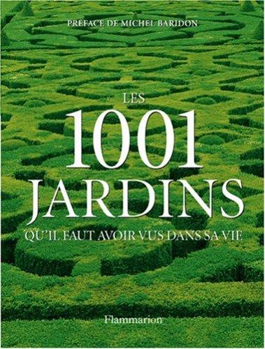 Les 1001 jardins qu'il faut avoir vus dans sa vie