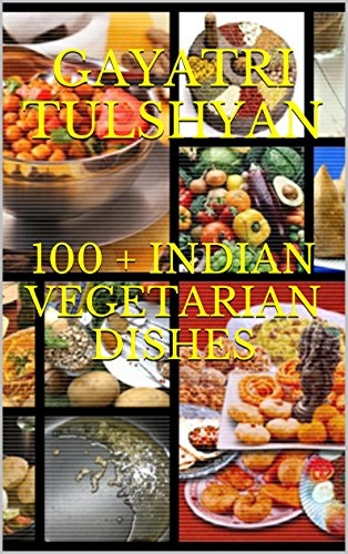 100 indian vegetarian dishes healthy and easy to cook recipes 100 forumfinder Choice Image