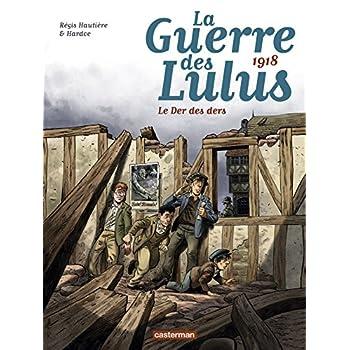 La Guerre des Lulus, Tome 5 : 1918 : Le der des ders