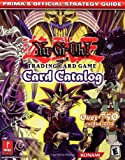 Yu-GI-Oh! Card Catalog - Prima's Official Strategy Guide (Prima's Official Strategy Guides) by Prima Temp Authors (1-Jul-2003) Paperback - Prima Games (July 2003)