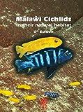 Malawi-Buntbarsche in ihrer natürlichen Umgebung, New 5 - überarbeitet & Erweitert Edition 2016 - Ad Konings