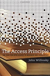 The Access Principle: The Case for Open Access to Research and Scholarship (Digital Libraries and Electronic Publishing) by John Willinsky (2005-10-07)