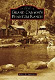 Grand Canyon's Phantom Ranch (Images of America) (English Edition)