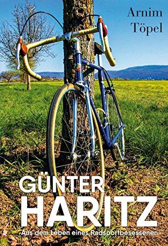 Preisvergleich Produktbild GÜNTER HARITZ: Aus dem Leben eines Radsportbesessenen