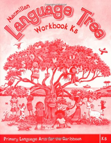 Macmillan Language Tree: Primary Language Arts for the Caribbean: Kindergarten B Workbook (Ages 4-5): Primary English Wb 1b