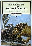 J 7088 LIBRO GUIDA ALLA STORIA ROMANA DI GUIDO CLEMENTE 1990