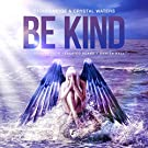 Be Kind (The Remixes)
