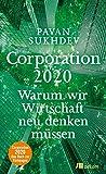 Corporation 2020: Warum wir Wirtschaft neu denken müssen