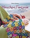 Maschen-Fantasie: Pullis, Jäckchen und Accessoires zum Stricken. Gestricktes mit Blumen